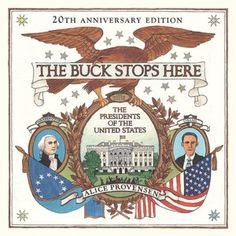 The Buck Stops Here: The Presidents of the United States - AU Juvenile - E176.1 .P977 2010 - Check availability @ https://library.ashland.edu/search/i?SEARCH=0670012521
