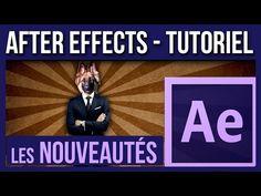 Tuto After Effects - Les Bases et Nouveautés pour débuter, Outils, Effet...