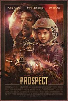 First Poster for Sci-Fi Thriller 'Prospect' - Starring Pedro Pascal, Jay Duplass, and Sophie Thatcher 2018 Movies, Hd Movies, Movies To Watch, Movies Online, Movie Tv, Netflix Movies, Netflix Funny, Netflix Gift, Watch Netflix