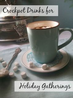 Crock Pot Drinks for Holiday Gatherings – MomPrepares
