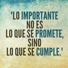 Lo importante no es lo que se promete, sino lo que se cumple