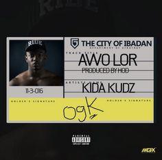 Music: Kida Kudz – Awo Lor