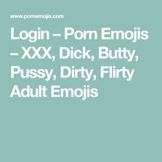 Login – Porn Emojis – XXX, Dick, Butty, Pussy, Dirty, Flirty Adult Emojis
