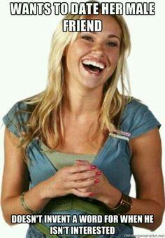 """Friendzone não existe.   #acervoacessível Foto de uma mulher loira dando risada. A legenda diz: """"Wants to date her male friend; doesn't invent a word for when he isn't interested"""" (Tradução livre: Quer sair com um amigo; não inventa uma palavra nova pro caso dele não estar afim)"""