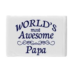 World's Most Awesome Papa Pillow Case