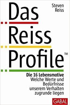 Das Reiss Profile: Die 16 Lebensmotive. Welche Werte und Bedürfnisse unserem Verhalten zugrunde liegen Dein Erfolg: Amazon.de: Steven Reiss, Matthias Reiss: Bücher