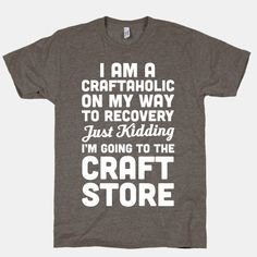For all you Craftaholics out there, recovery is for quitters.