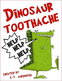 Dinosaur Toothache: (A Funny Dinosaurs for Kids Picture Book) by E.T. Aardentee http://www.amazon.com/dp/B00IJJPE2I/ref=cm_sw_r_pi_dp_P6H2wb05HP1V3
