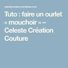 Tuto : faire un ourlet «mouchoir» – Celeste Création Couture