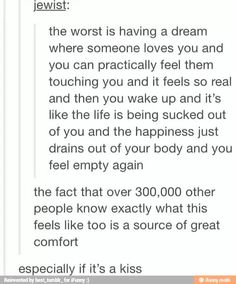 I hate dreams like this. They make me wish I were still asleep