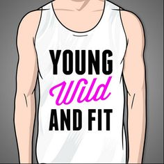 Young Wild And Fit – Print Proxy #tshirt #shirts #funny #cute #fitness #crossfit #nerdy #geeky #summer #trendy #hipster #workout #gym #yoga #sports #training #train #sweat #biking #karate #martialarts #calories #fat #diet #dieting #fashion #winning #win #crossfit #sweat #number one #cheer #cheer leading #tank #top #men #women #pink