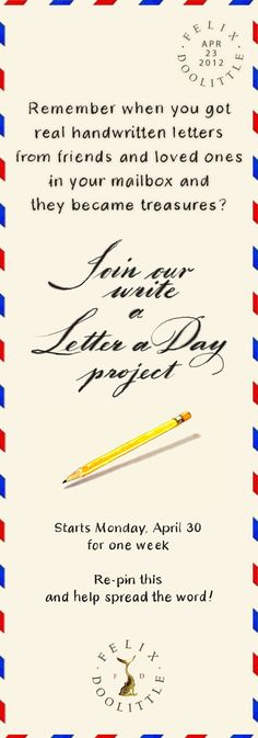 Choose to write 3, 5, or 7 letters that week. Pick your pens and the lucky recipients! Pass it on!