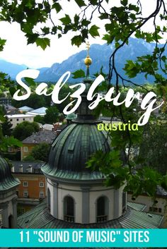 """Heading to Salzburg, Austria and want to see the classic filming locations from the timeless film """"The Sound of Music""""? Then be sure to check out this post with 11 great sites you can visit!"""