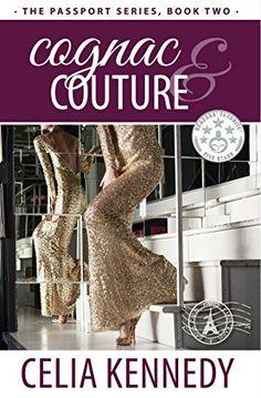 Cognac & Couture (The Passport Series Book 2) by Celia Ke... https://www.amazon.com/dp/B01J1XNP1C/ref=cm_sw_r_pi_dp_x_efuxybNSSPBYR
