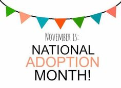 November is National Adoption Month  Foster Care, Live the Promise, Shadows to Sunbursts
