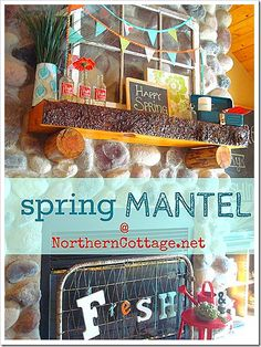 a very HAPPY spring mantel - HELLO THERE SPRINGTIME!!  @NORTHERN COTTAGE