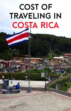 The complete breakdown of how much it costs to travel in Costa Rica: food, transportation, activities, hotels, souvenirs and more