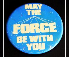 Vintage Original Star Wars Pin Back, May the Force Be With You, 1977 Movie Memorabilia, 20th Century Fox by Retrorrific on Etsy