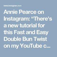 """Annie Pearce on Instagram: """"There's a new tutorial for this Fast and Easy Double Bun Twist on my YouTube channel! This is probably the easiest tutorial I've ever done. 🙌🏻 Find the link in my profile or search """"Annies forget me knots"""" on YouTube."""" Side Bun Tutorial, Double Buns, Cute Braided Hairstyles, Fishtail, Annie, Knots, Easy, Brides, Youtube"""