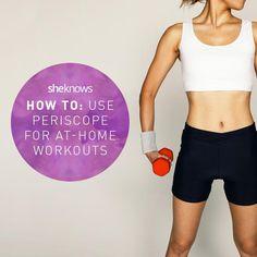 Periscope workouts!