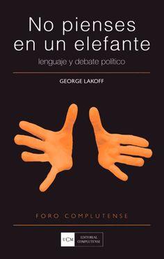 No pienses en un elefante (George Lakoff)
