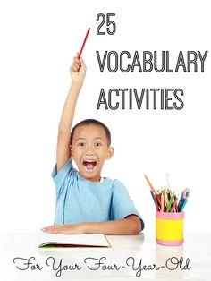 Expanding your four-year-old's vocabulary can be easy and fun through these 25 vocabulary enrichment activities!
