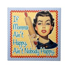 Retro Housewife Trivet Tile | If Momma Ain't Happy, Ain't Nobody Happy.