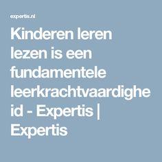 Kinderen leren lezen is een fundamentele leerkrachtvaardigheid - Expertis | Expertis
