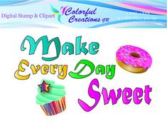 Make Every Day Sweet Digital Stamp For Personal And Commrecial Use