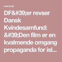 DF'er revser Dansk Kvindesamfund: 'Den film er en kvalmende omgang propaganda for islam' | BT Danmark - www.bt.dk