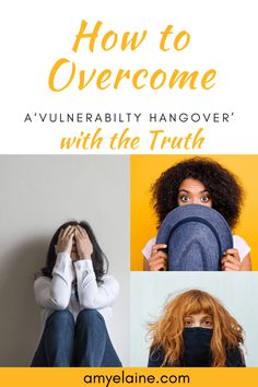 How to Overcome a 'Vulnerability Hangover' with the Truth • Amy Elaine