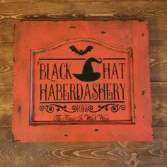 Check out this item in my Etsy shop https://www.etsy.com/listing/294174401/witch-hat-sign-witch-hat-haberdashery