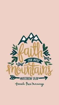 """Matthew - """"Faith can move mountains"""" Faith in God and living a Christian life. Quotes on faith. Bible verses about faith. Faith in art and journaling. Faith in hope and healing. Faith in Jesus Christ. Prayers of faith. Bible Verses Quotes, Bible Scriptures, Faith Quotes, Faith Bible, Bible Art, Prayer Quotes, Cute Bible Verses, Lds Quotes, Scripture Art"""