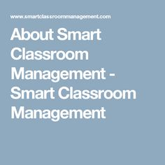 About Smart Classroom Management - Smart Classroom Management