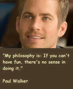 #Quotes - #PaulWalker