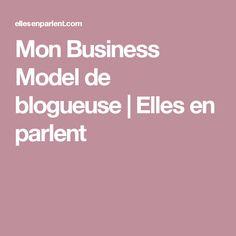 Mon Business Model de blogueuse   Elles en parlent