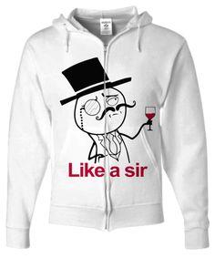 Like a sir zip hoodie
