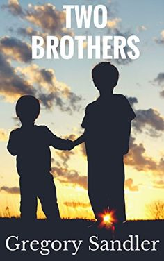 Two Brothers by Gregory Sandler https://www.amazon.com/dp/B01FJFJZ92/ref=cm_sw_r_pi_dp_HHdsxbB32R398