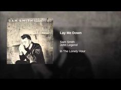 """Lay Me Down"" - Sam Smith & John Legend"