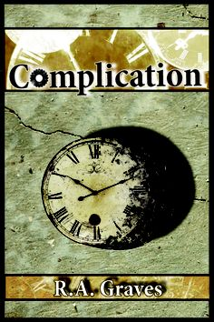 com·pli·ca·tion: any feature in a timepiece beyond the simple display of hours, minutes, and seconds. Read description and first chapter at ragraves.com/books