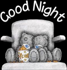 Good night my sweetie pie, I love you Sarah! Good Night Greetings, Good Night Wishes, Good Night Sweet Dreams, Good Morning Good Night, Day For Night, Nighty Night, Tatty Teddy, Cute Love Images, Cute Pictures