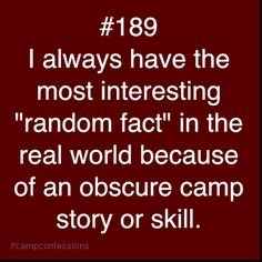 "Because of Camp i all have the most interesting ""Random fact""   #Stronghold #becauseofcamp"