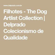Filhotes - The Dog Artlist Collection | Delprado Colecionismo de Qualidade