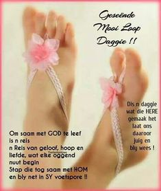 Lekker Dag, Afrikaanse Quotes, Goeie More, Good Morning Wishes, Morning Quotes, Words, Blessings, Faith, Garden