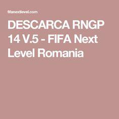 DESCARCA RNGP 14 V.5 - FIFA Next Level Romania Romania, Fifa