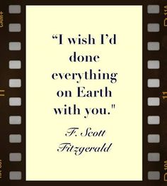 """""""I wish I´d done everything on Earth with you."""""""