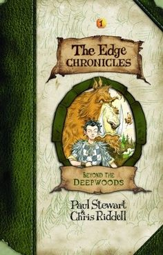 Beyond the Deepwoods (Edge Chronicles Book 1) by Paul Stewart and Chris Riddell