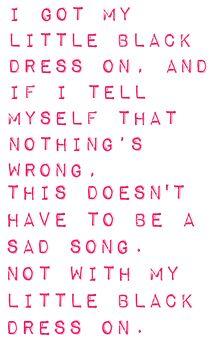 Sara Bareilles - Little Black Dress...makes me wanna play dress up and dance around my room