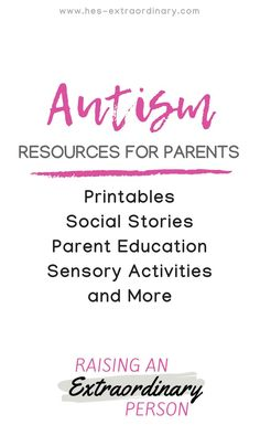 Autism Resources for Parents - Printables, Social Stories, Parent Education, Sensory Activities & more - Raising an Extraordinary Person #Autism #Parenting #Printables #SocialStories #SensoryActivities #PositiveParenting #ParentingTips #Motherhood #SpecialNeeds