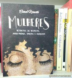 Bibliomaníacas (@bibliomaniacas): Mulheres - Carol Rossetti - resenha